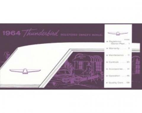 Thunderbird Owner's Manual, 65 Pages, 73 Illustrations, Includes Ford Registered Owner Plan, 1964