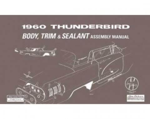 1960 Thunderbird Body & Trim & Sealant Manual, 73 Pages