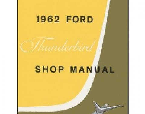 1962 Thunderbird Shop Manual, Also For , 314 Pages