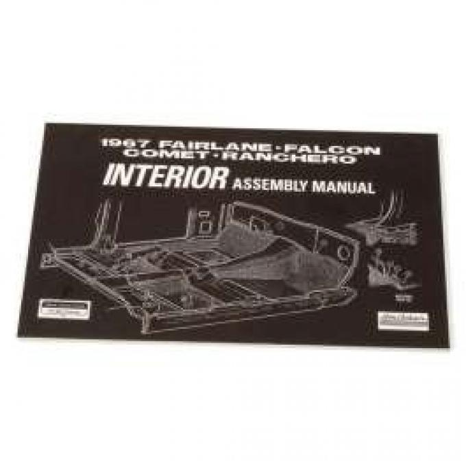 Fairlane, Falcon, Comet and Ranchero Interior Assembly Manual - 1967 - 100 Pages