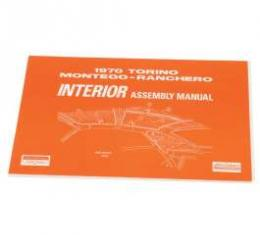 Torino, Montego and Ranchero Interior Assembly Manual - 1970 - 130 Pages