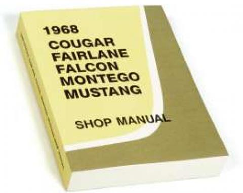 1968 Shop Manual - Mustang, Fairlane, Falcon, Cougar and Montego