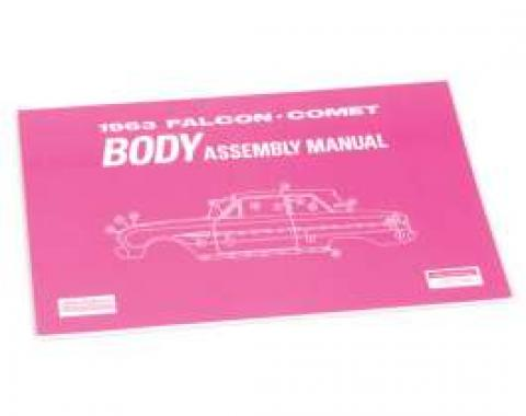 1963 Falcon and Comet Body Assembly Manual - 79 Pages