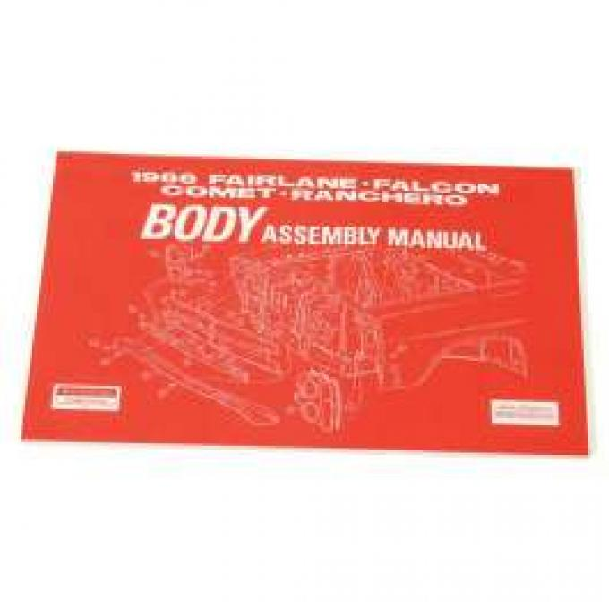 Fairlane, Falcon, Comet and Ranchero Body Assembly Manual - 1966 - 148 Pages