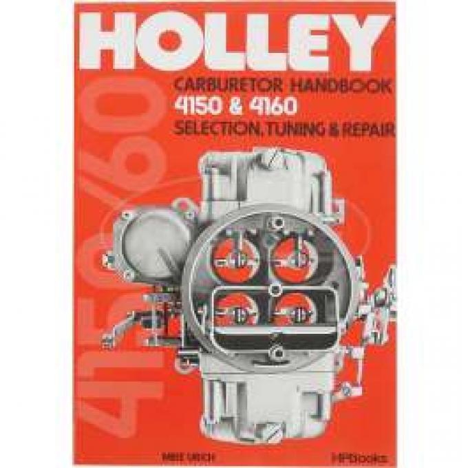 Holley Carburetor Handbook, 4150 & 4160, Selection, Tuning & Repair